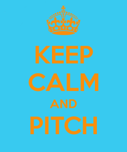 Keep Calm and Pitch